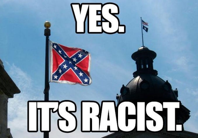 remove the confederate flag right now it is racist