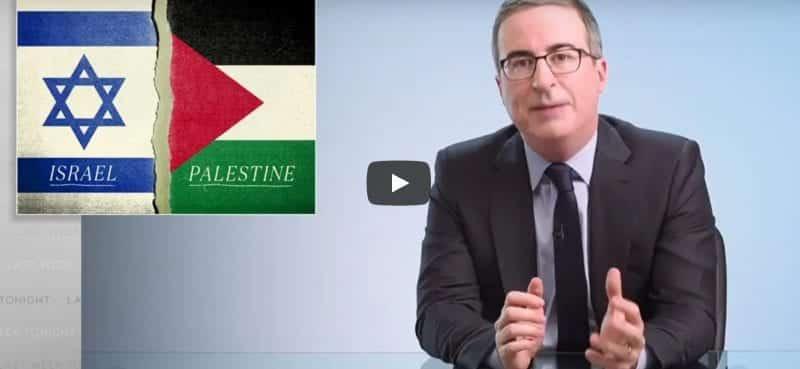 john oliver arab israeli conflict palestine 1